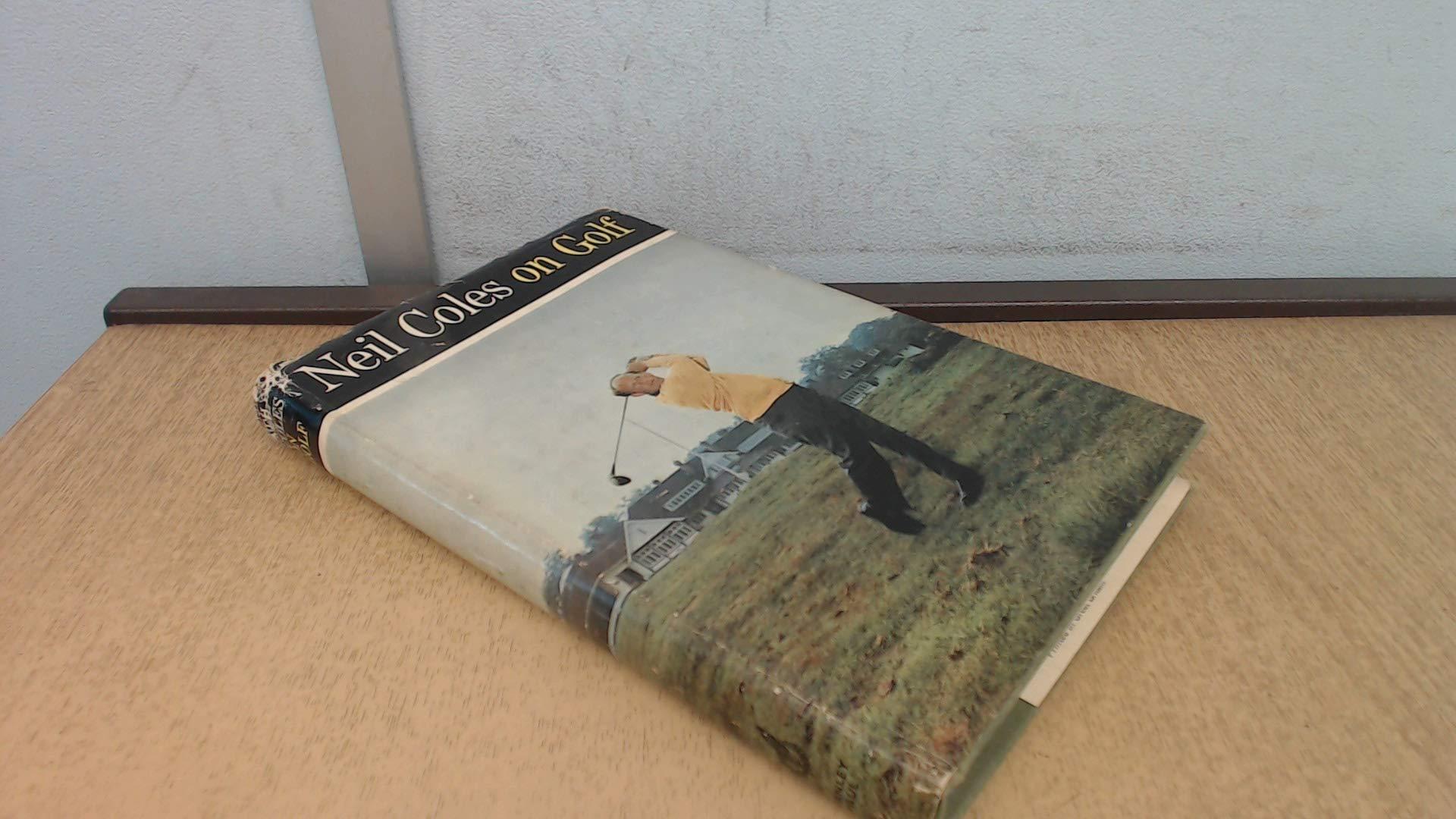 Neil Coles On Golf Neil Coles Amazon Com Books