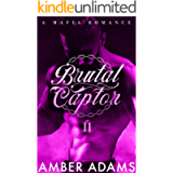 Brutal Captor II: Russian Mafia Arranged Marriage Romance (Dark Romance Book Series 2)