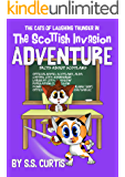The Cats of Laughing Thunder in The Scottish Invasion Adventure (Cats of Laughing Thunder (Fiction) Book 3)