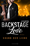 Backstage Love – Sound der Liebe: Roman (Rock & Love Serie 2)