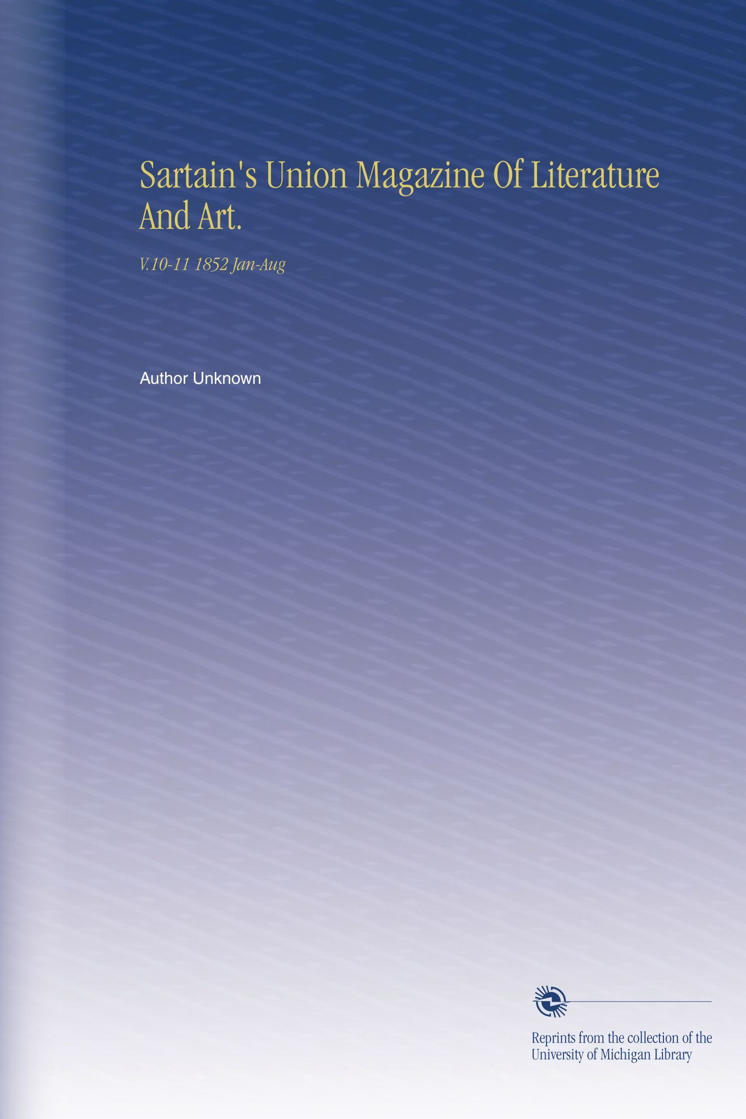 Download Sartain's Union Magazine Of Literature And Art.: V.10-11 1852 Jan-Aug pdf epub