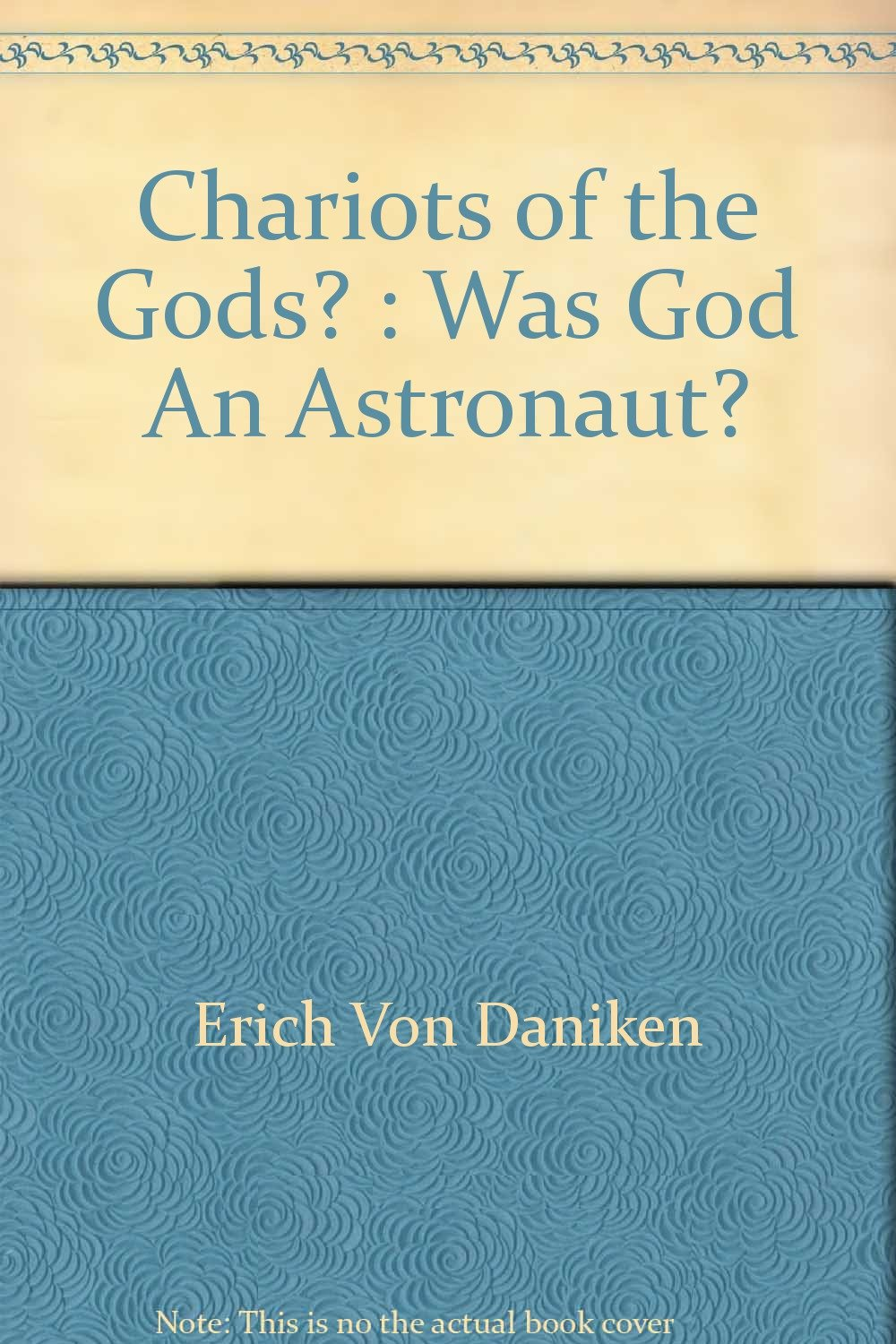 Chariots of the Gods? : Was God An Astronaut?: Amazon.co.uk: Erich Von  Daniken, Michael Heron: 9780425037942: Books