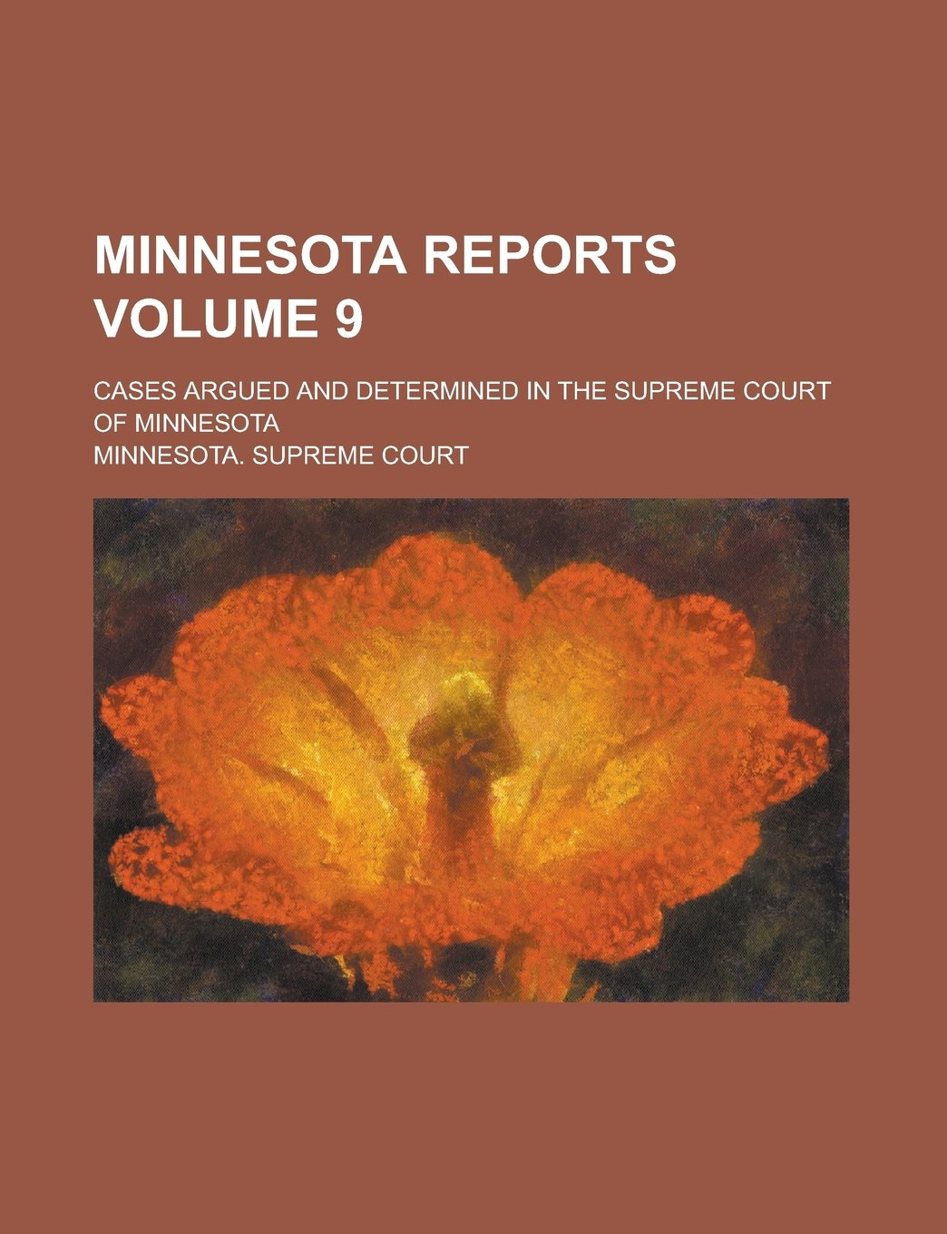 Download Minnesota Reports; Cases Argued and Determined in the Supreme Court of Minnesota Volume 9 pdf