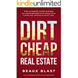 Dirt Cheap Real Estate: The Ultimate 5 Step System for a Broke Beginner to get INSANE ROI by Flipping and Investing in Vacant