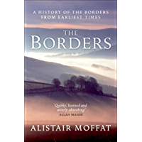 The Borders: A History of the Borders from Earliest Times