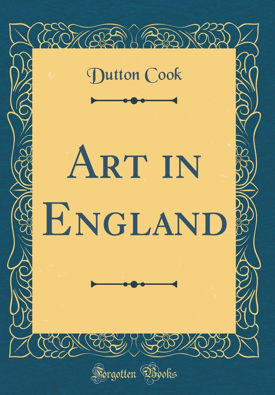 Download Art in England (Classic Reprint) PDF