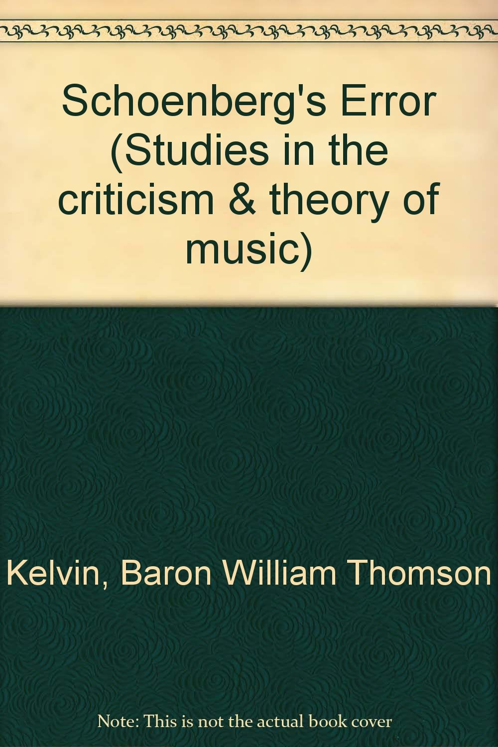 Schoenbergs Error Studies In The Criticism And Theory Of Music