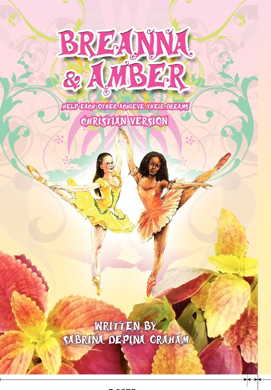 Read Online Breanna and Amber: Help Each Other Achieve Their Dreams (Christian Version) pdf epub