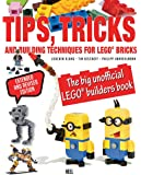 LEGO Tips, Tricks and Building Techniques: The Big Unofficial LEGO Builders Book