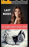 Last Words: Angie Gomez Gomez Series (Book 1)