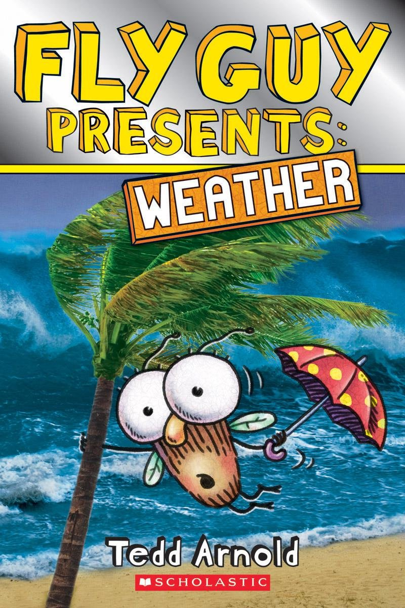Fly Guy Presents: Weather (Scholastic Reader, Level 2): Tedd Arnold:  9780545851879: Amazon.com: Books