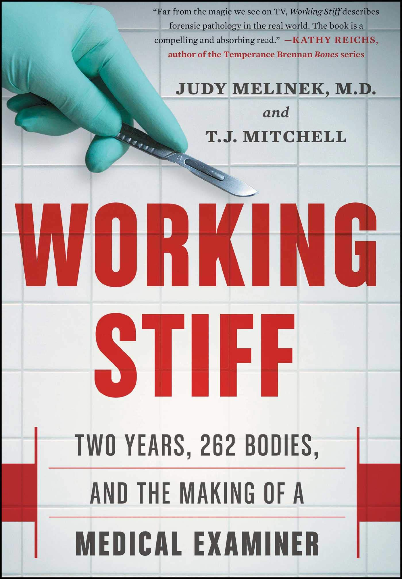 Working Stiff Two Years 262 Bodies And The Making Of A Medical Examiner Judy Melinek Md T J Mitchell 8601411314131 Amazon Com Books