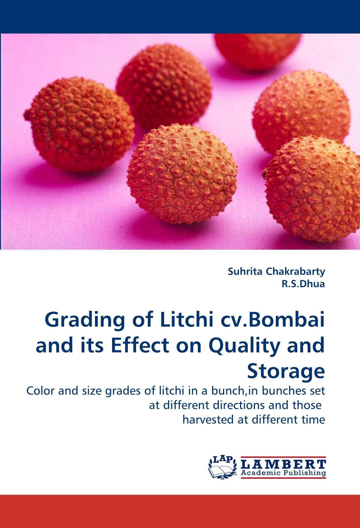 Download Grading of Litchi cv.Bombai and its Effect on Quality and Storage: Color and size grades of litchi in a bunch,in bunches set at different directions and those  harvested at different time ebook