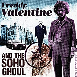 Freddy Valentine and the Soho Ghoul