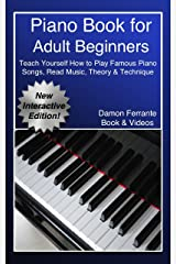 Piano Book for Adult Beginners: Teach Yourself How to Play Famous Piano Songs, Read Music, Theory & Technique (Book & Streaming Video Lessons) Kindle Edition