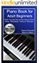 Piano Book for Adult Beginners: Teach Yourself How to Play Famous Piano Songs, Read Music, Theory & Technique (Book & Streaming Video Lessons) (English Edition)