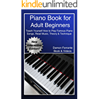 Piano Book for Adult Beginners: Teach Yourself How to Play Famous Piano Songs, Read Music, Theory & Technique (Book… book cover