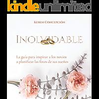 Inolvidable: La guía para inspirar a los novios