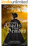Neither Angels nor Demons: Historical romance about a heart torn between passion and piety