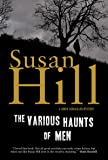 The Various Haunts of Men: A Simon Serrailler Mystery