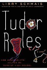 Tudor Rules: How Anne Boleyn helped me survive High School Kindle Edition