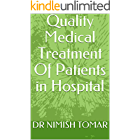 Quality Medical Treatment  Of  Patients in Hospital (English Edition)