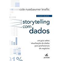 Storytelling com Dados: um Guia Sobre Visualização de Dados Para Profissionais de Negócios