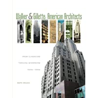 Image for Walker & Gillette, American Architects: From Classicism through Modernism (1900s - 1950s)