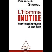 L' Homme inutile: Une économie politique du populisme (Poches Odile Jacob)