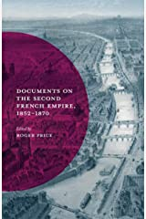 Documents on the Second French Empire, 1852-1870 (Documents in History) Kindle Edition