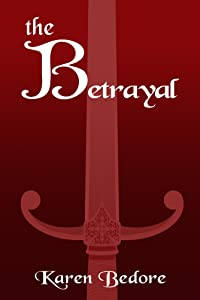 The Betrayal (The Bard Trilogy Book 2)