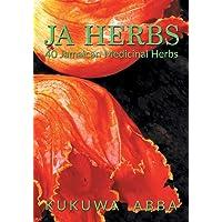 JA Herbs: 40 Jamaican Medicinal Herbs
