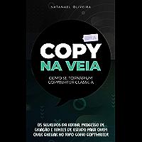 Copy Na Veia: Como se tornar um Copywriter Classe A