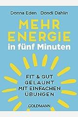 Mehr Energie in fünf Minuten: Fit und gut gelaunt - mit einfachen Übungen (German Edition) Kindle Edition
