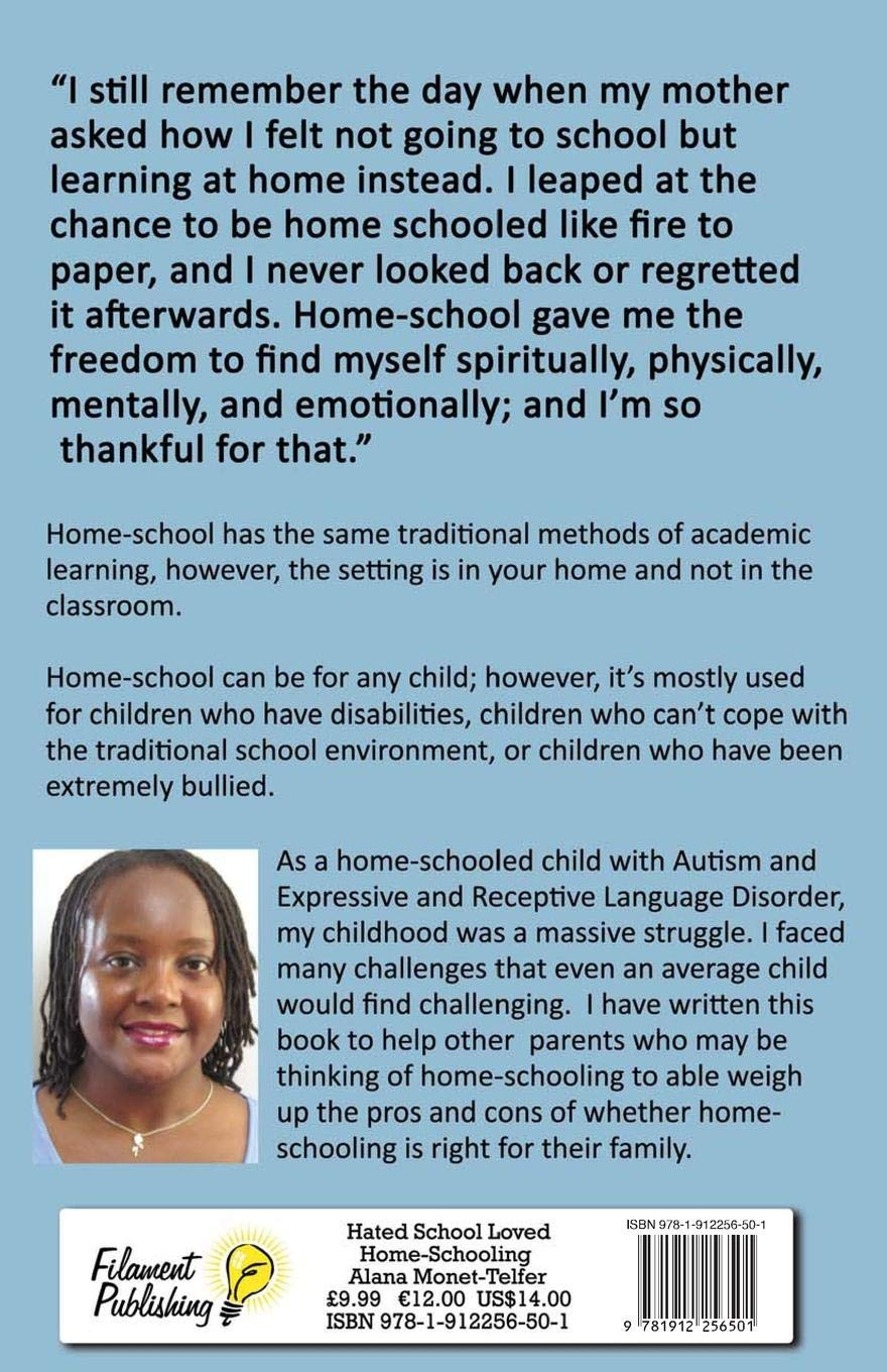 Hated School - Loved Home-Schooling: A Guide for Parents of Autistic  Children: Alana Monet-Telfer: 9781912256501: Amazon.com: Books