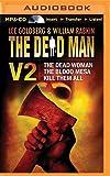 The Dead Man Vol 2: The Dead Woman, The Blood Mesa, Kill Them All