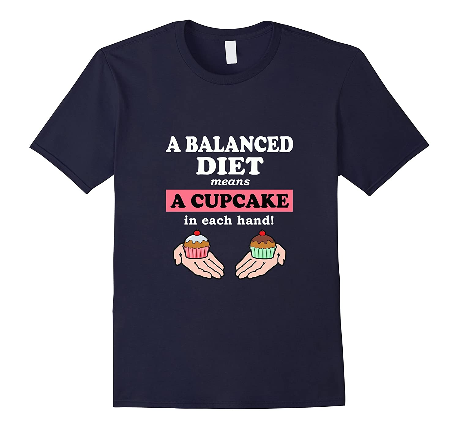 A Balanced Diet Means A Cupcake In Each Hand-Art