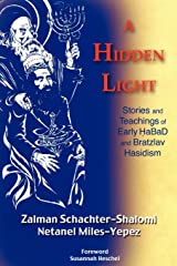A Hidden Light: Stories and Teachings of Early Habad and Bratzlav Hasidism Paperback