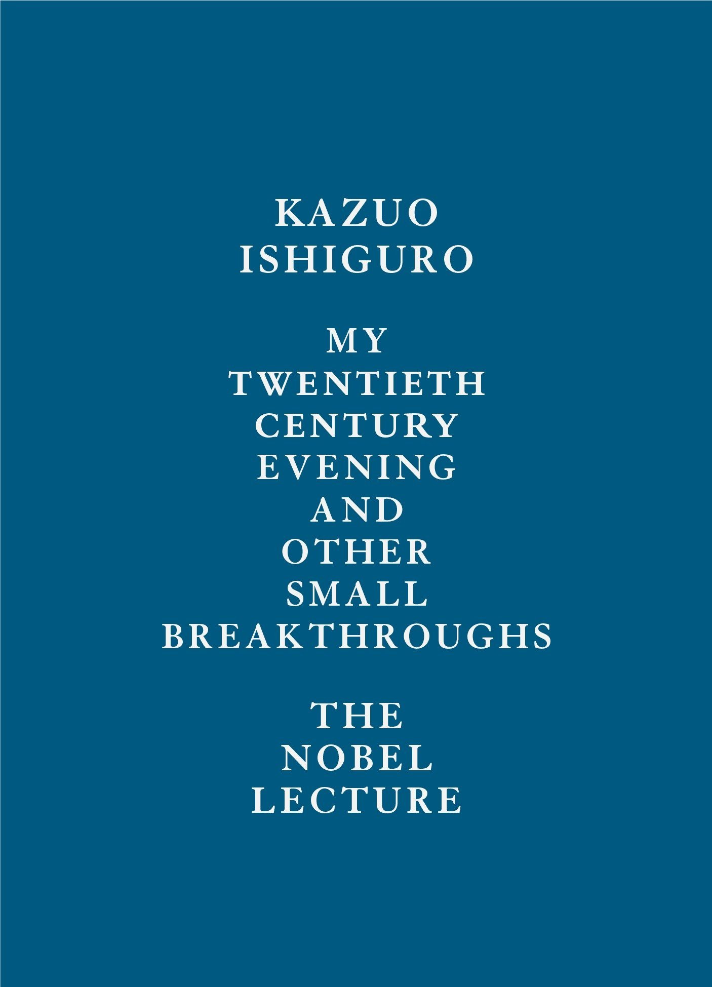 My Twentieth Century Evening and Other Small Breakthroughs: The Nobel Lecture pdf epub