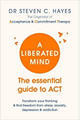 A Liberated Mind: The essential guide to ACT Paperback
