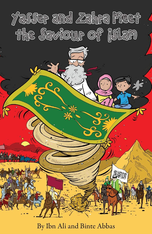 Yasser and Zahra Meet The Saviour of Islam: Ali, Ibn, Abbas, Binte: 9781908110664: Amazon.com: Books