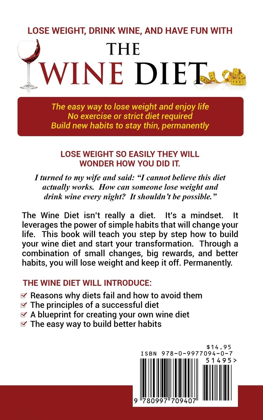 The wine diet how i lost 50 pounds while drinking two glasses of the wine diet how i lost 50 pounds while drinking two glasses of wine every night jared lee grant 9780997709407 amazon books malvernweather Gallery