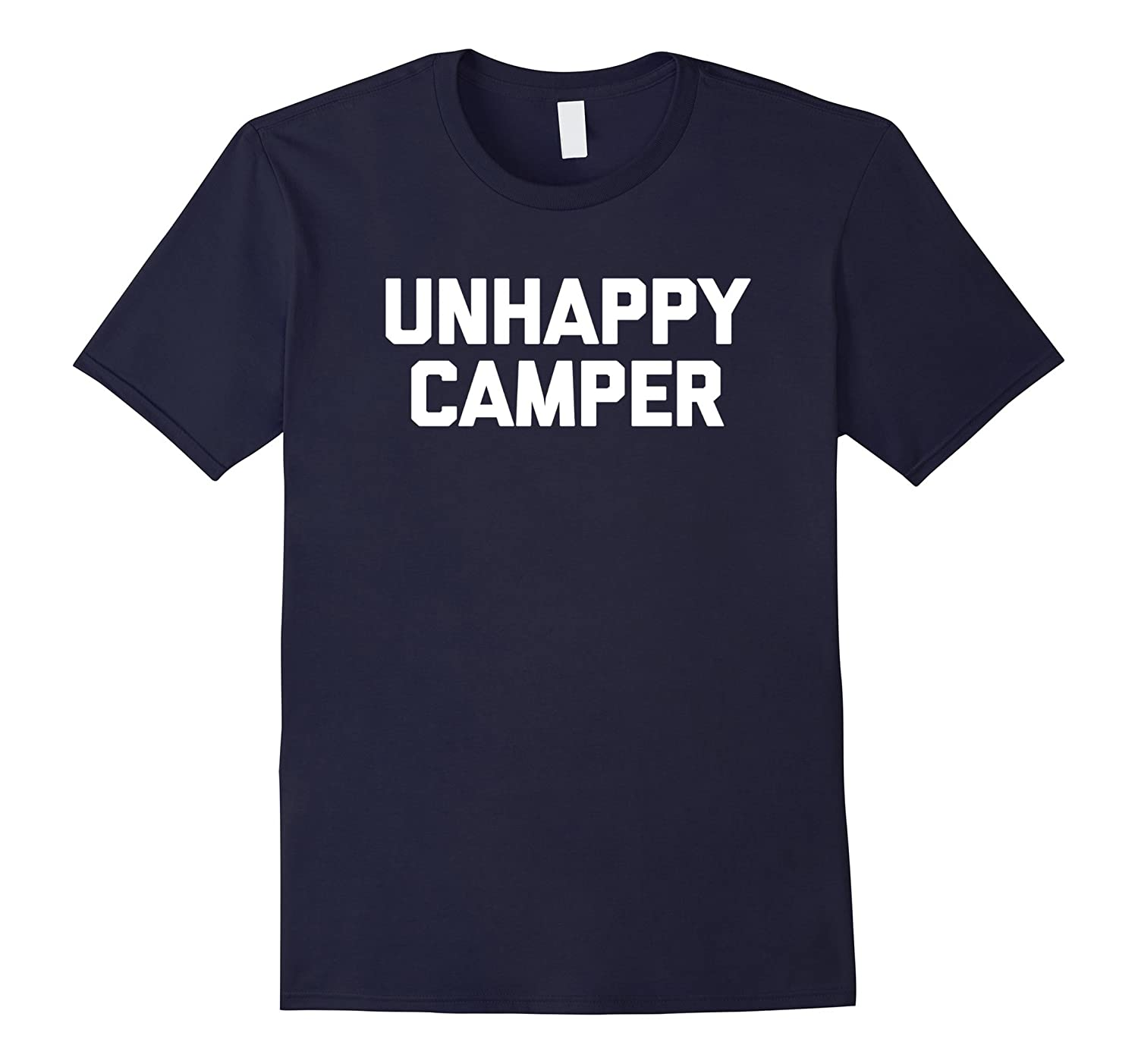 Funny Camping Shirt Unhappy Camper T Saying Tee Art