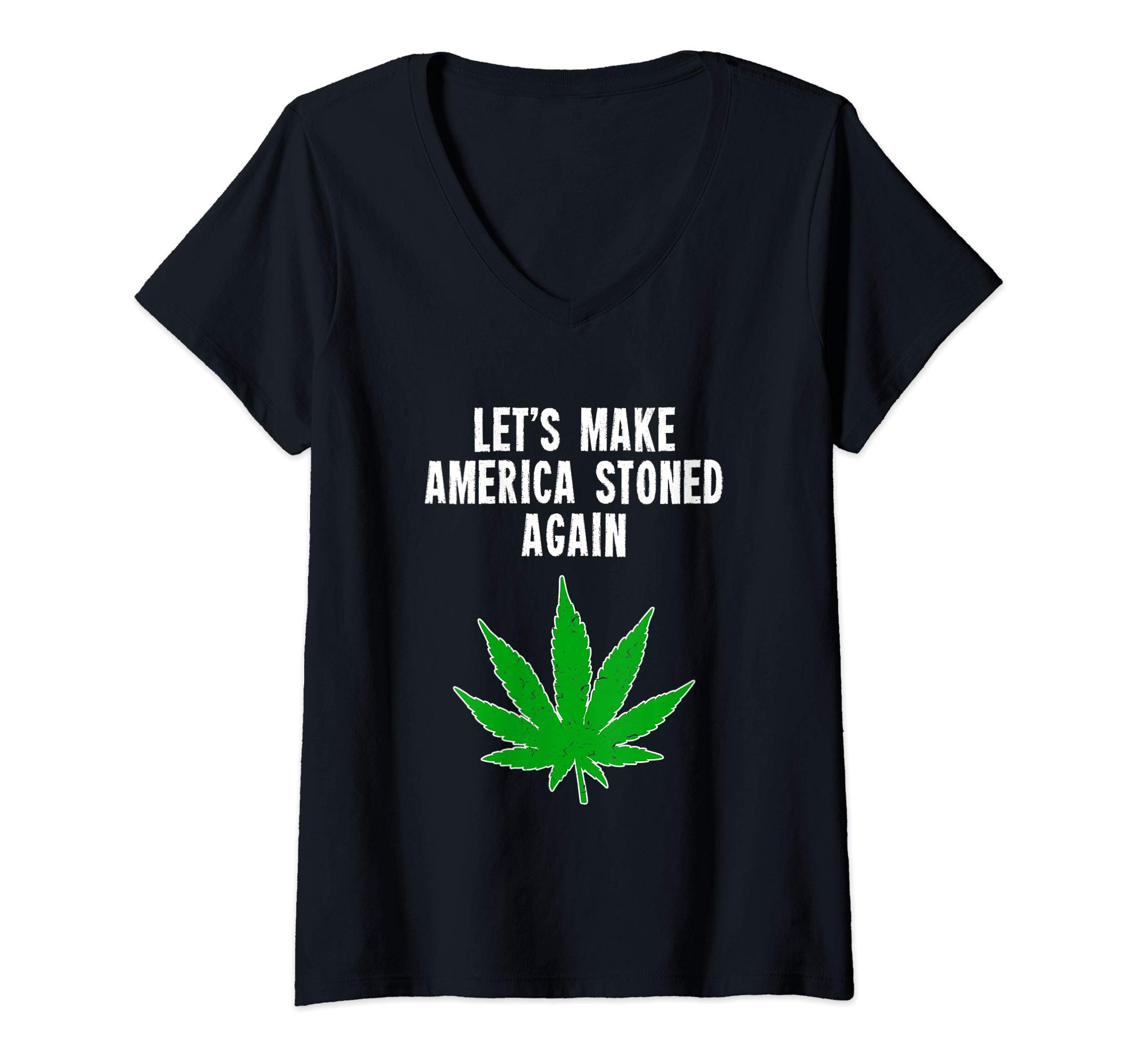 Womens Let's Make America Stoned Again Cannabis Weed V-Neck T-Shirt