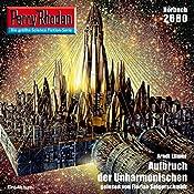 Aufbruch der Unharmonischen (Perry Rhodan 2680)   Arndt Ellmer