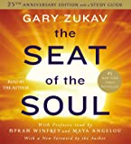 The Seat of the Soul: 25th Anniversary Edition With Study Guide