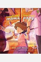Sometimes Mama, Sometimes Papa Kindle Edition