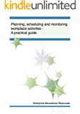 Planning, scheduling and monitoring workplace activities - a practical guide (Skills development)