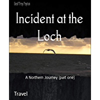 Incident at the Loch: A Northern Journey (part one) (English Edition)