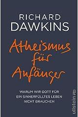 Atheismus für Anfänger: Warum wir Gott für ein sinnerfülltes Leben nicht brauchen (German Edition) Kindle Edition